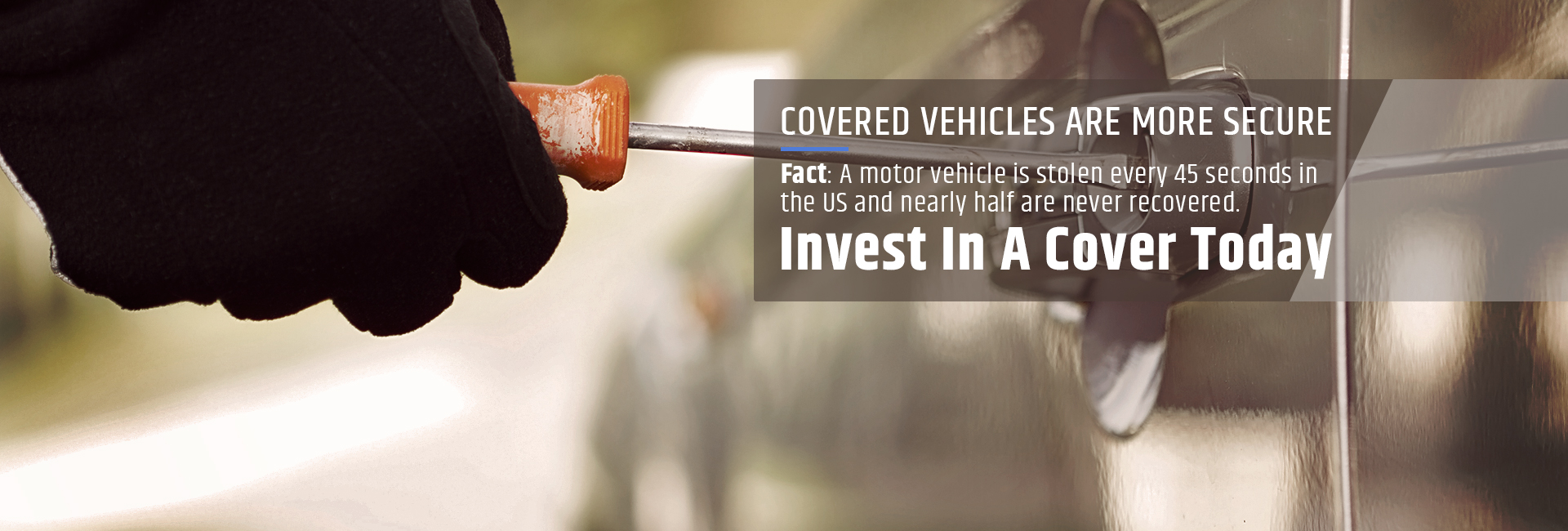Covered vehicles are more safe